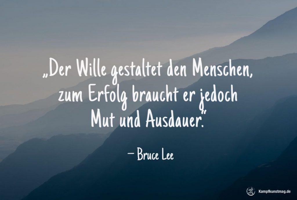 bruce-lee-zitat-der-wille-gestaltet-den-menschen-1140x768